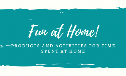 Fun at Home: Products and Activities for Time Spent at Home